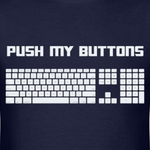 Push My Buttons Computer Keyboard T-Shirts - Men's T-Shirt