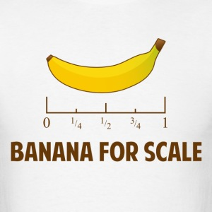 Banana For Scale T-Shirts - Men's T-Shirt