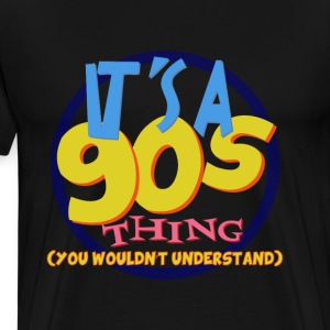 IT'S A 90s THING - Men's Premium T-Shirt