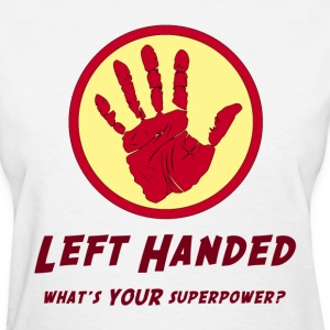 Left Handed Super Power Women's T-Shirts - Women's T-Shirt