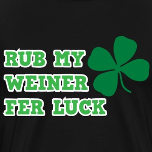 Rub my weiner fer luck - Men's Premium T-Shirt