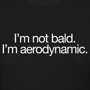 I'm Aerodynamic. - Women's T-Shirt