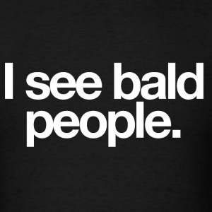 I See Bald People. - Men's T-Shirt