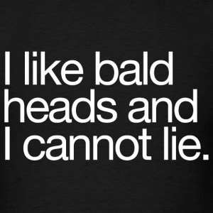 I Like Bald Heads. - Men's T-Shirt