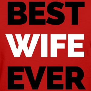 Best Wife Ever Women's T-Shirts - Women's T-Shirt