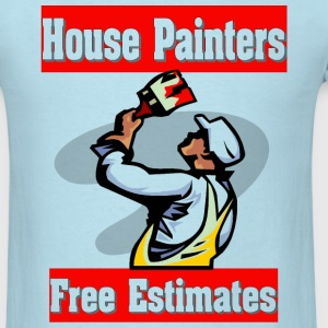 House Painters T-Shirts - Men's T-Shirt