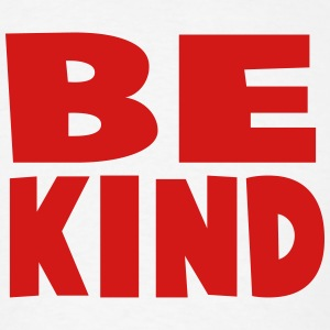 be kind T-Shirts - Men's T-Shirt