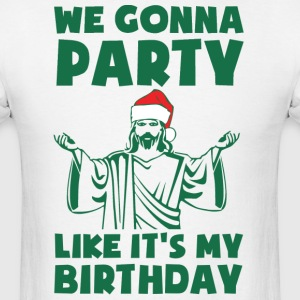 Party Like It's A Christmas Birthday T-Shirts - Men's T-Shirt