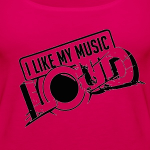 I like my music LOUD Tanks - Women's Premium Tank Top