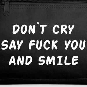 Don't cry say fuck you and smile Bags & backpacks - Duffel Bag