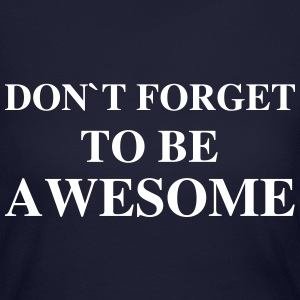 Don't forget to be awesome Long Sleeve Shirts - Women's Long Sleeve Jersey T-Shirt