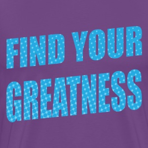 Find Your Greatness T-Shirts - Men's Premium T-Shirt