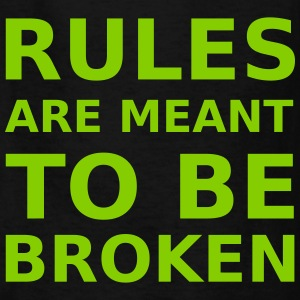 Rules are meant to be broken Kids' Shirts - Kids' T-Shirt