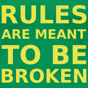 Rules are meant to be broken Women's T-Shirts - Women's Premium T-Shirt