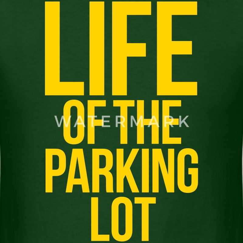 LIFE OF THE PARKING LOT T-Shirts - Men's T-Shirt