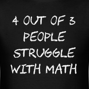 People Struggle With Math Class T-Shirts - Men's T-Shirt