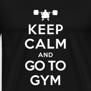 Keep Calm and go to Gym T-Shirts - Men's Premium T-Shirt