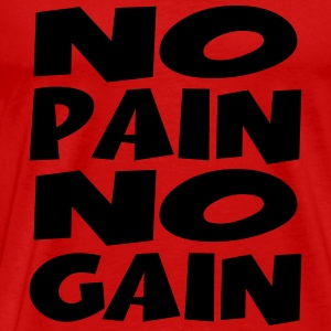 No pain, no gain T-Shirts - Men's Premium T-Shirt