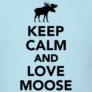 Keep calm and love Moose T-Shirts - Men's T-Shirt