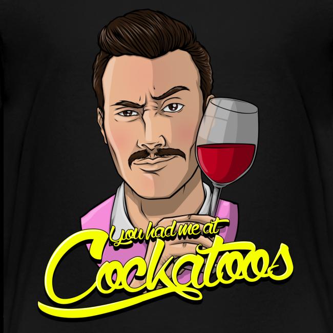 """You Had Me At Cockatoos"""