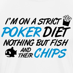 Poker diet: Fish and their chips T-Shirts - Men's Premium T-Shirt