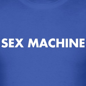 Sex Machine T-Shirts - Men's T-Shirt