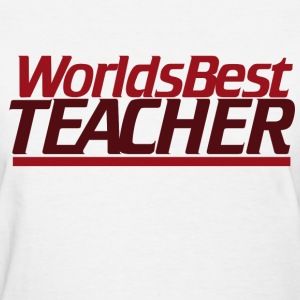 Worlds best Teacher - Women's T-Shirt