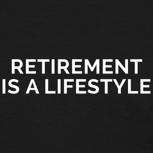 Retirement Is A Lifestyle Women's T-Shirts - Women's T-Shirt