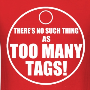 Too Many Tags - Men's T-Shirt