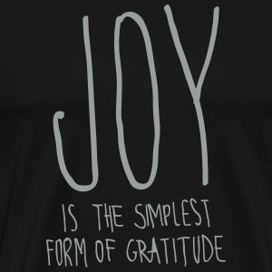 Joy Is The Simplest Form Of Gratitude T-Shirts - Men's Premium T-Shirt