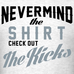 nevermind the shirt T-Shirts - Men's T-Shirt