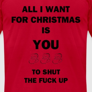 All I Want for Christmas - Men's T-Shirt by American Apparel