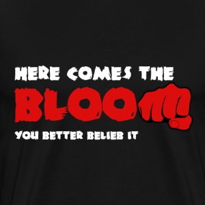 Here Comes the Bloom T-Shirts - Men's Premium T-Shirt