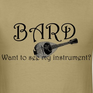 Bard - Want to see my instrument? - Men's T-Shirt