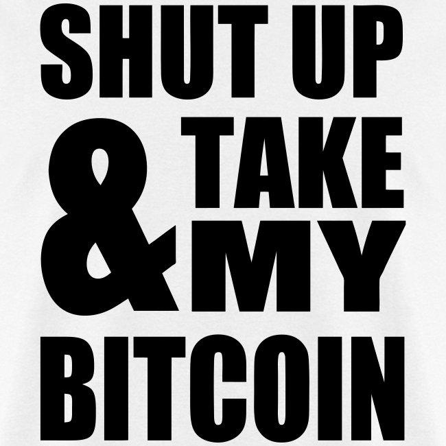 Shut Up Bitcoin White T Shirt