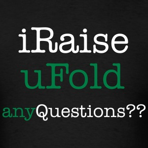 I Raise U Fold T-Shirts - Men's T-Shirt