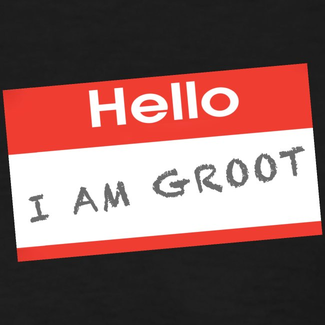 Hello I Am Groot Name Tag - Womens Shirt