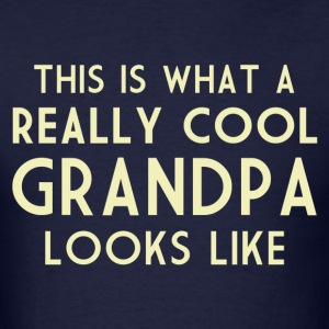 This is What a Really Cool Grandpa Looks Like T-Shirts - Men's T-Shirt