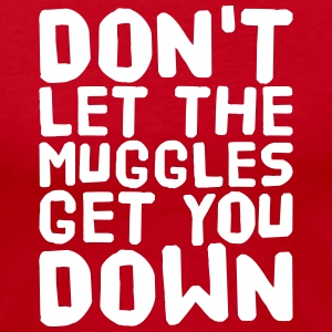 Don't let the muggles get you down Long Sleeve Shirts - Women's Long Sleeve Jersey T-Shirt