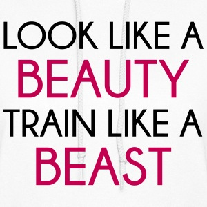 Look Like A Beauty / Train Beast Hoodies - Women's Hoodie