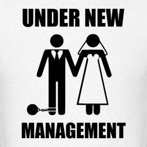 Just Married, Under New Management T-Shirts - Men's T-Shirt
