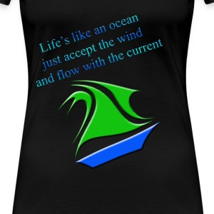 Life is an ocean - Women's Premium T-Shirt