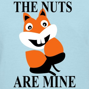 The nuts are mine Women's T-Shirts - Women's T-Shirt