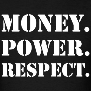Money Respect T-Shirts - Men's T-Shirt