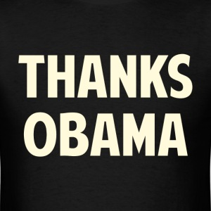 Thanks Barack Obama T-Shirts - Men's T-Shirt