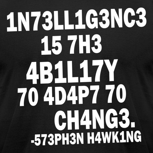 Intelligence - Stephen Hawking t shirt