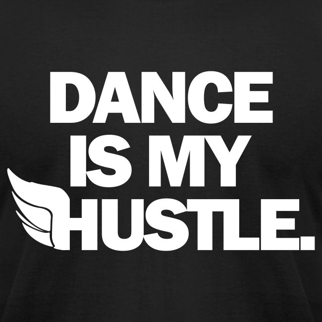 Dance Is My Hustle