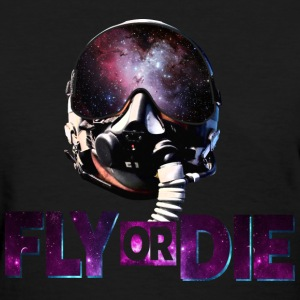 Fly or Die: Cool Design - Women's T-Shirt