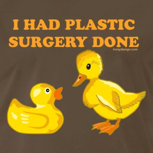 I Had Plastic Surgery Ducks - Men's Premium T-Shirt