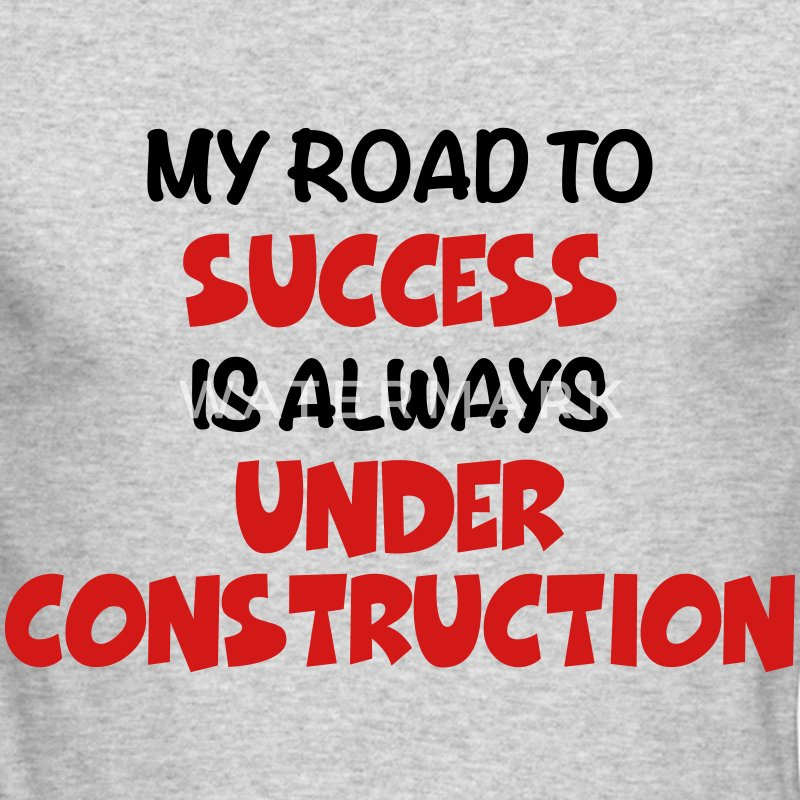 My road to success Long Sleeve Shirts - Men's Long Sleeve T-Shirt by Next Level